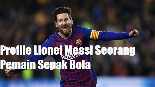 Profile Lionel Messi