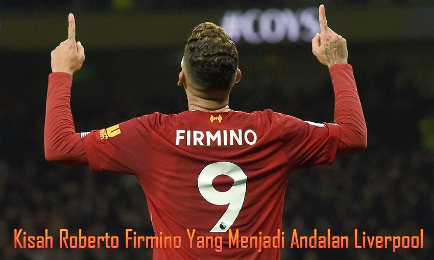 Kisah Roberto Firmino Yang Menjadi Andalan Liverpool