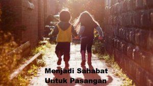 Menjadi Sahabat Untuk Pasangan